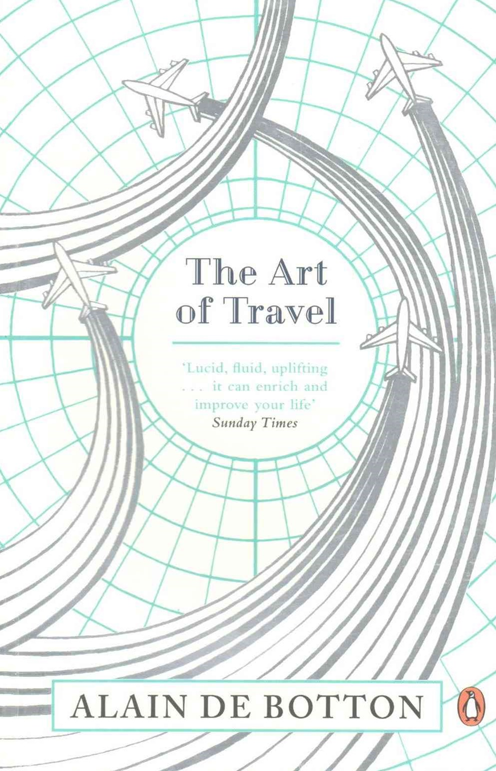 a literary analysis of the art of travel by alain de botton Read synopsis more info any baedeker will tell us where we ought to travel, but  only alain de botton will tell us how and whywith the same intelligence and.
