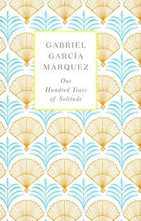 One Hundred Years Of Solitude by Gabriel Garcia Marquez, Bickford-Smith, Coralie Bickford-smith (9780241971826) - HardCover - Modern & Contemporary Fiction General Fiction