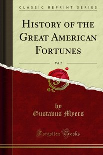 (ebook) History of the Great American Fortunes - Politics Political Issues