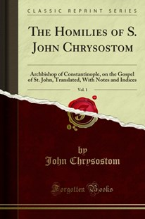 (ebook) Homilies of S. John Chrysostom - Religion & Spirituality Christianity