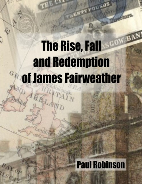 Rise, Fall and Redemption of James Fairweather