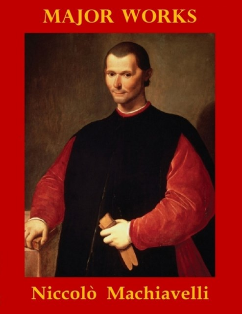 (ebook) Major  Works by Niccolo Machiavelli