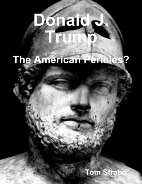 Donald J. Trump: The American Pericles?
