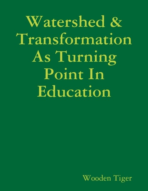 Watershed & Transformation As Turning Point In Education