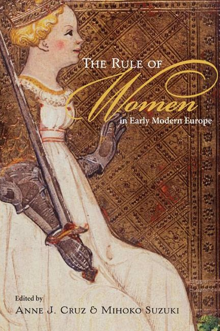 The Rule of Women in Early Modern Europe