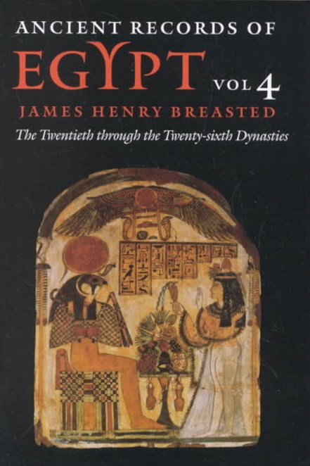 Ancient Records of Egypt: The Twentieth Through the Twenty-Sixth Dynasties