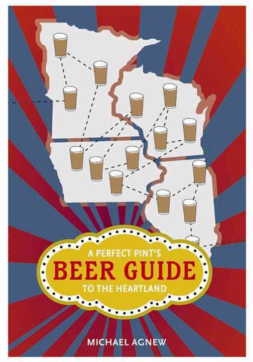 Perfect Pint's Beer Guide to the Heartland