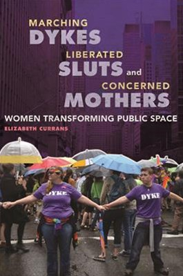 Marching Dykes, Liberated Sluts, and Concerned Mothers