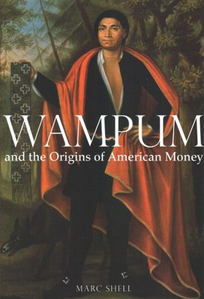 Wampum and the Origins of American Money