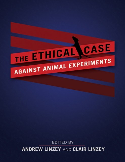 (ebook) Ethical Case against Animal Experiments