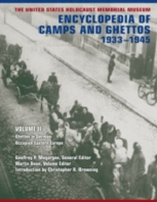 United States Holocaust Memorial Museum Encyclopedia of Camps and Ghettos, 1933-1945, Volume II