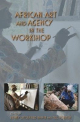 (ebook) African Art and Agency in the Workshop
