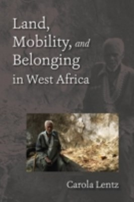 (ebook) Land, Mobility, and Belonging in West Africa