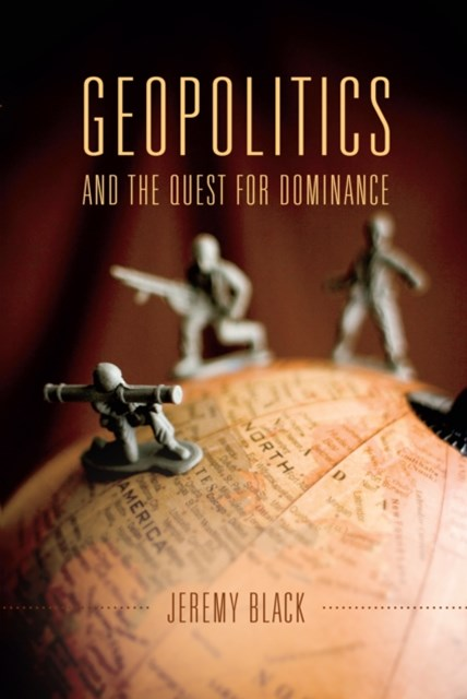(ebook) Geopolitics and the Quest for Dominance