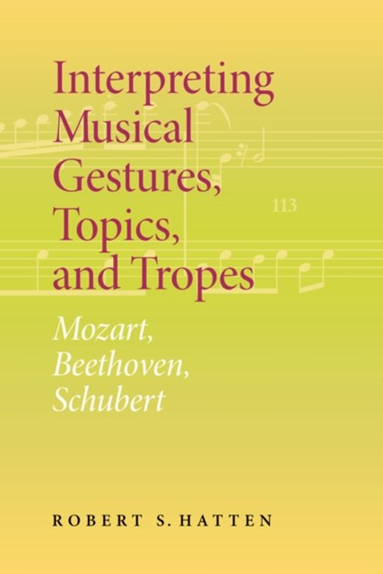 (ebook) Interpreting Musical Gestures, Topics, and Tropes