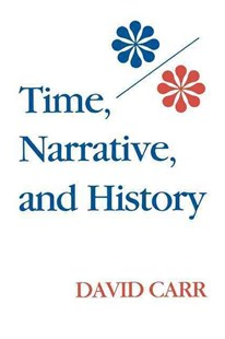 Time, Narrative, and History by David Carr (9780253206039) - PaperBack - History