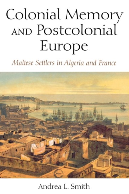 Colonial Memory and Postcolonial Europe