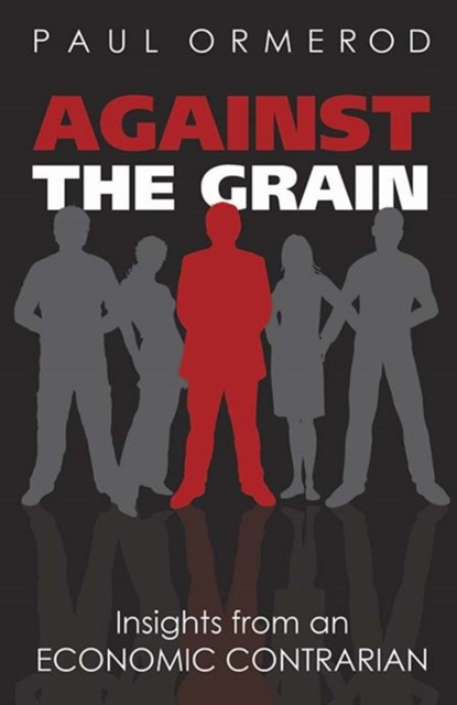 (ebook) Against the Grain: Insights from an Economic Contrarian