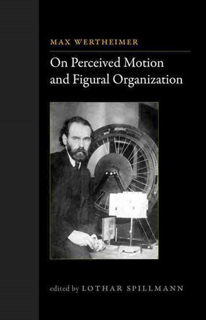 On Perceived Motion and Figural Organization