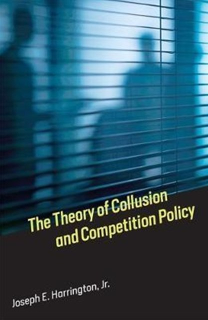 Theory of Collusion and Competition Policy