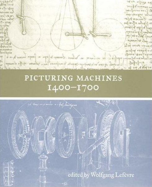 Picturing Machines, 1400-1700