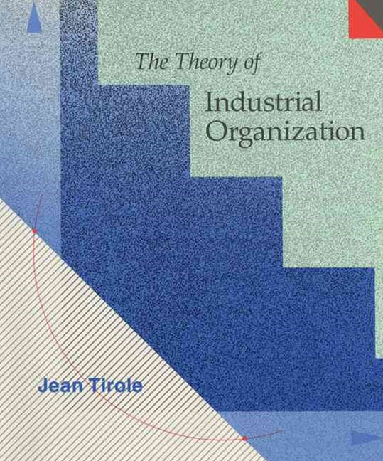 Theory of Industrial Organization