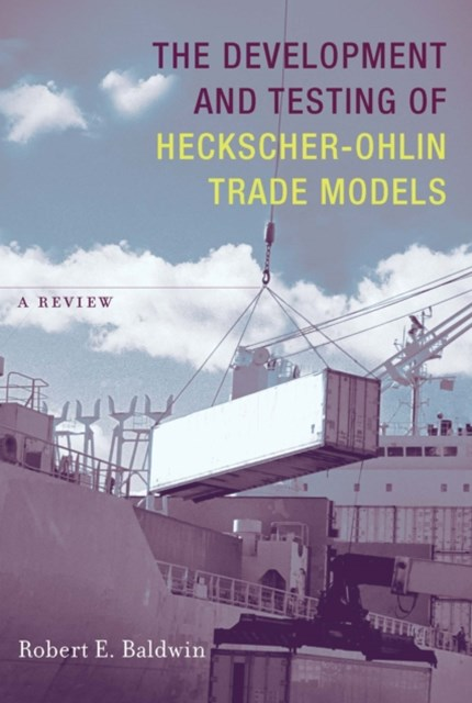 Development and Testing of Heckscher-Ohlin Trade Models