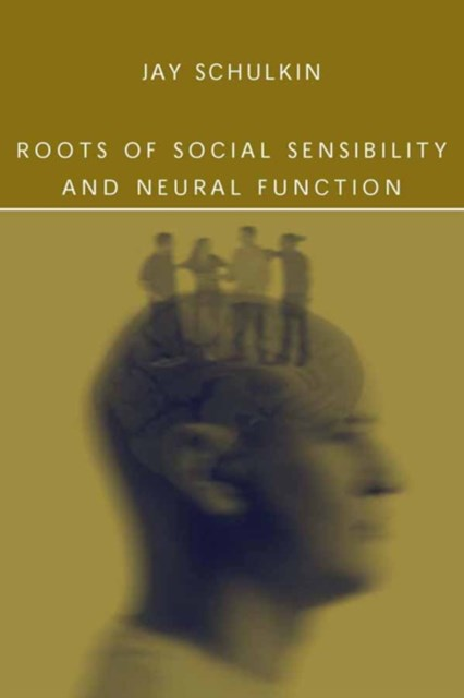Roots of Social Sensibility and Neural Function