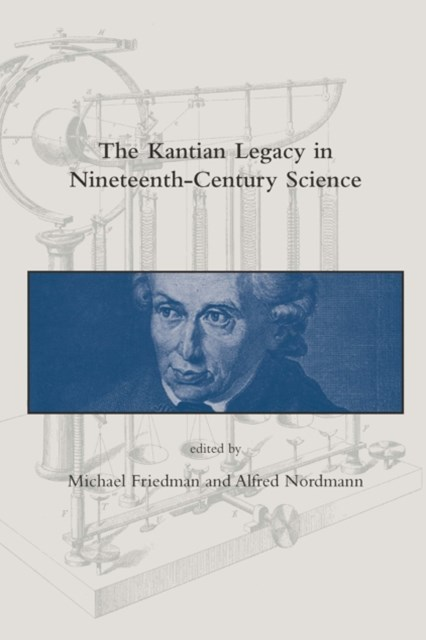 Kantian Legacy in Nineteenth-Century Science