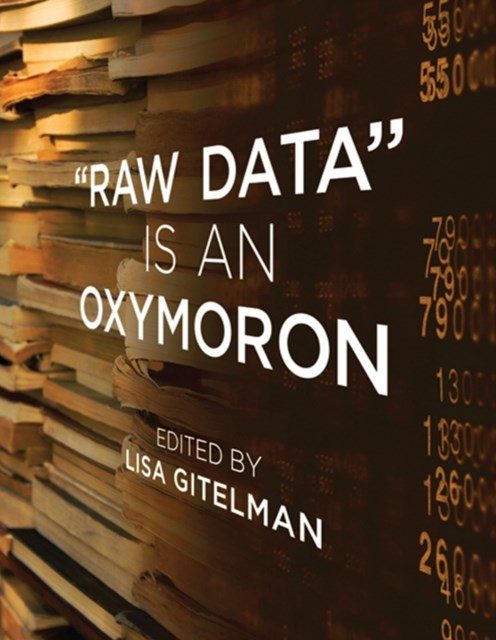 (ebook) &quote;Raw Data&quote; Is an Oxymoron