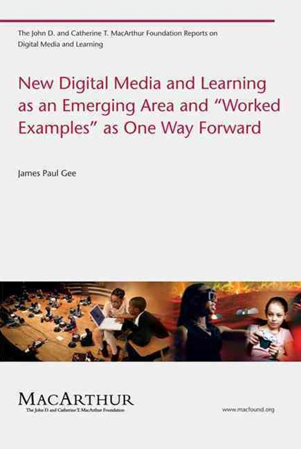 New Digital Media and Learning as an Emerging Area and &quote;Worked Examples&quote; as One Way Forward