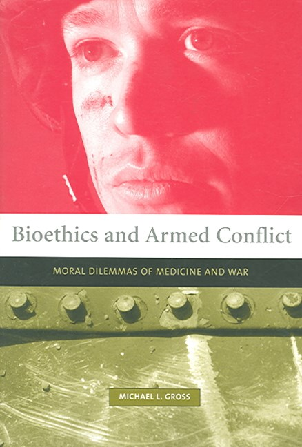 Bioethics and Armed Conflict