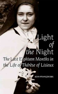 Light of the Night by Jean-François Six, John Bowden (9780268013219) - PaperBack - Biographies General Biographies