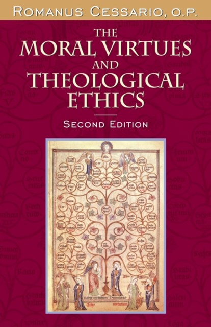 Moral Virtues and Theological Ethics, Second Edition