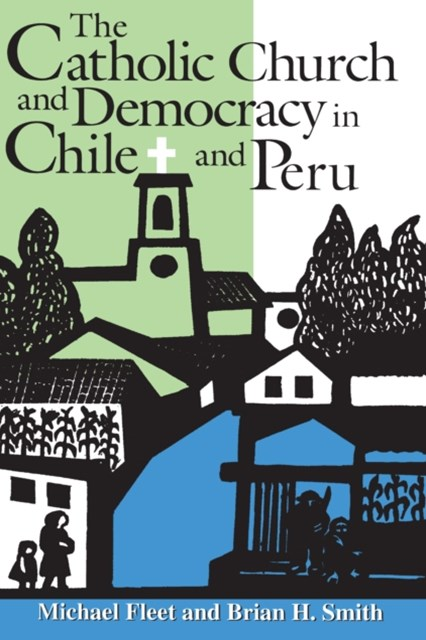 (ebook) Catholic Church and Democracy in Chile and Peru