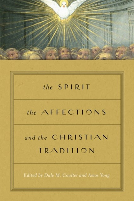 Spirit, the Affections, and the Christian Tradition
