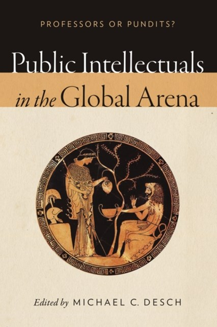 Public Intellectuals in the Global Arena