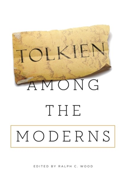 Tolkien among the Moderns
