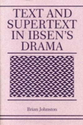 (ebook) Text and Supertext in Ibsen's Drama