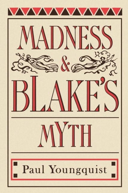 Madness and Blake's Myth
