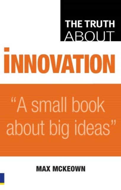 Truth About Innovation