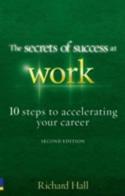 Secrets of Success at Work  - Second Edition