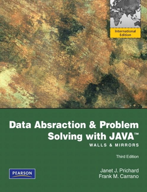 Data Abstraction and Problem Solving with Java: Walls and Mirrors: International Edition