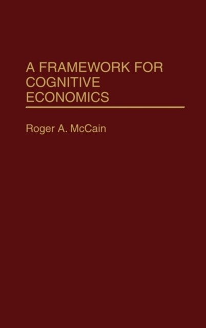 Framework for Cognitive Economics