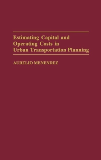 Estimating Capital and Operating Costs in Urban Transportation Planning