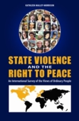 State Violence and the Right to Peace: An International Survey of the Views of Ordinary People [4 volumes]