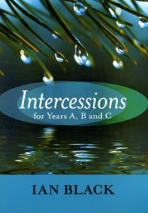 Intercessions for Years A, B, and C by Ian Black (9780281060214) - PaperBack - Religion & Spirituality Christianity