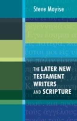 Later New Testament Writers and Scripture, The