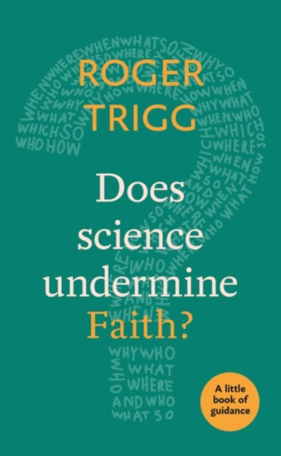 Does Science Undermine Faith?