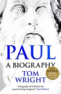 Paul: A Biography by Tom Wright (9780281078769) - PaperBack - Biographies General Biographies